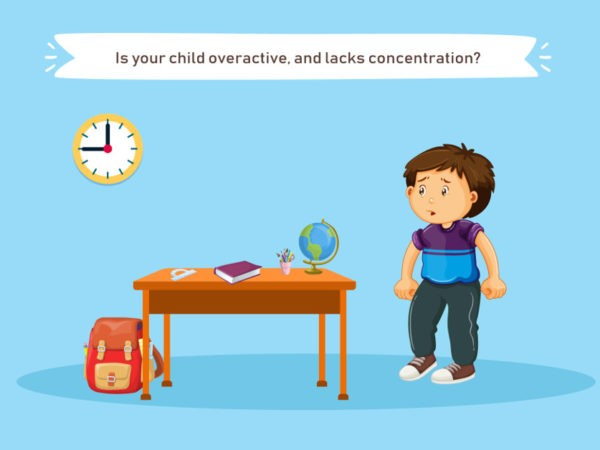 Is your child overactive, and lacks concentration